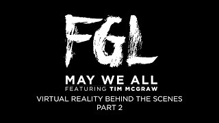 Florida Georgia Line - May We All - Virtual Reality Behind The Scenes - Part 2