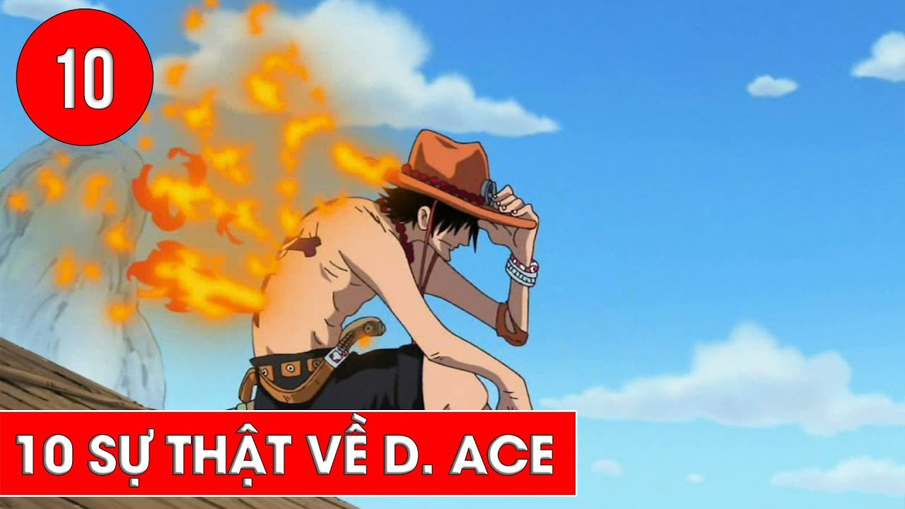 Top 10 sự thật về Portgas D Ace trong One Piece