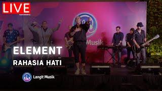 ELEMENT - RAHASIA HATI | LIVE PERFORMANCE AT LET'S TALK MUSIC