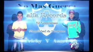 No Mas Guerra. Angel & Crichy ( Prod Alfa Records ) Humildad & Corazon