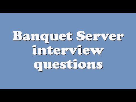 Banquet Server interview questions - YouTube - server interview questions