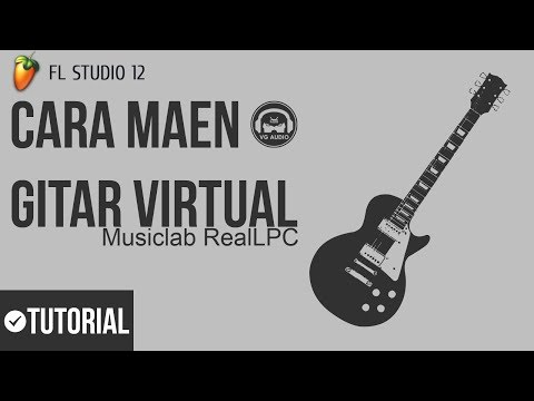 How To Play Virtual Guitar [MusicLab RealLPC] - VG Audio