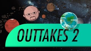 Outtakes #2: Crash Course Astronomy
