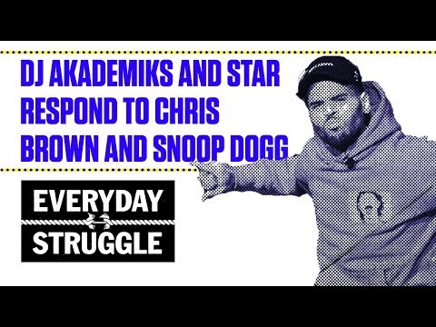 DJ Akademiks and Star Respond to Chris Brown and Snoop Dogg | Everyday Struggle