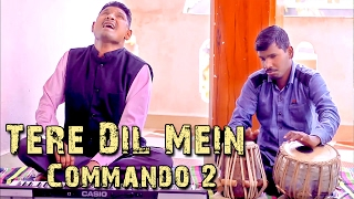 Tere Dil Mein Cover | Commando 2 | Armaan Malik | By Rajesh Thakare