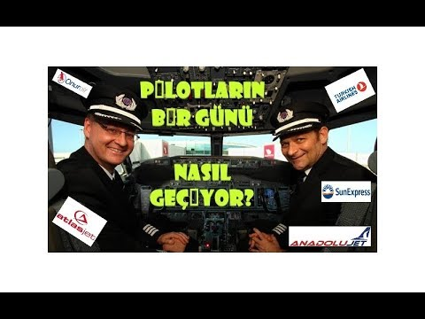 PİLOTUN BİR GÜNÜ..  ONE DAY OF PILOT..