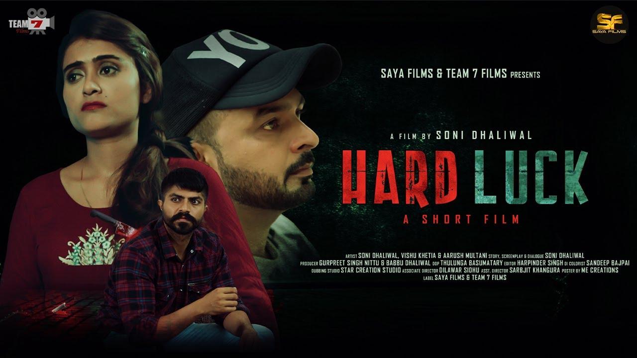 Hard Luck, Soni Dhaliwal, Vishu Khetia, Aarushi, Hindi Short Film, Saya Films 2020