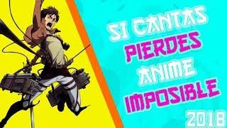 SI CANTAS PIERDES NIVEL ANIME EXTREMO!! (IMPOSIBLE)