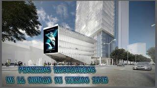 Próximos Edificios : CDMX Ciudad De México 2016 HD