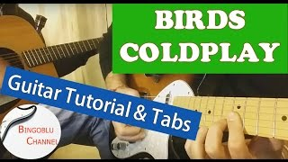 Birds - Coldplay - Guitar Tutorial How to Play Cover