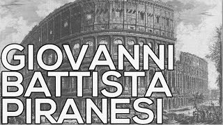 Giovanni Battista Piranesi: A collection of 1088 etchings (HD)