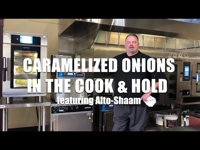 Caramelized Onions in the Cook & Hold featuring Alto-Shaam