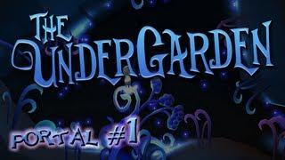 [The UnderGarden] Portal #1: Welcome to the UnderGarden