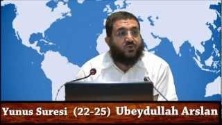 Yunus Suresinin Tefsiri-(22-25)Ubeydullah Arslan