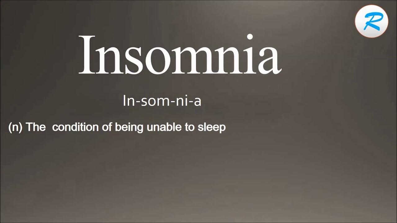 how to pronounce insomnia ; insomnia pronunciation ; insomnia