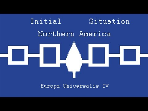 Europa Universalis IV Initial Situation Ep16 Northern America 1.17.1