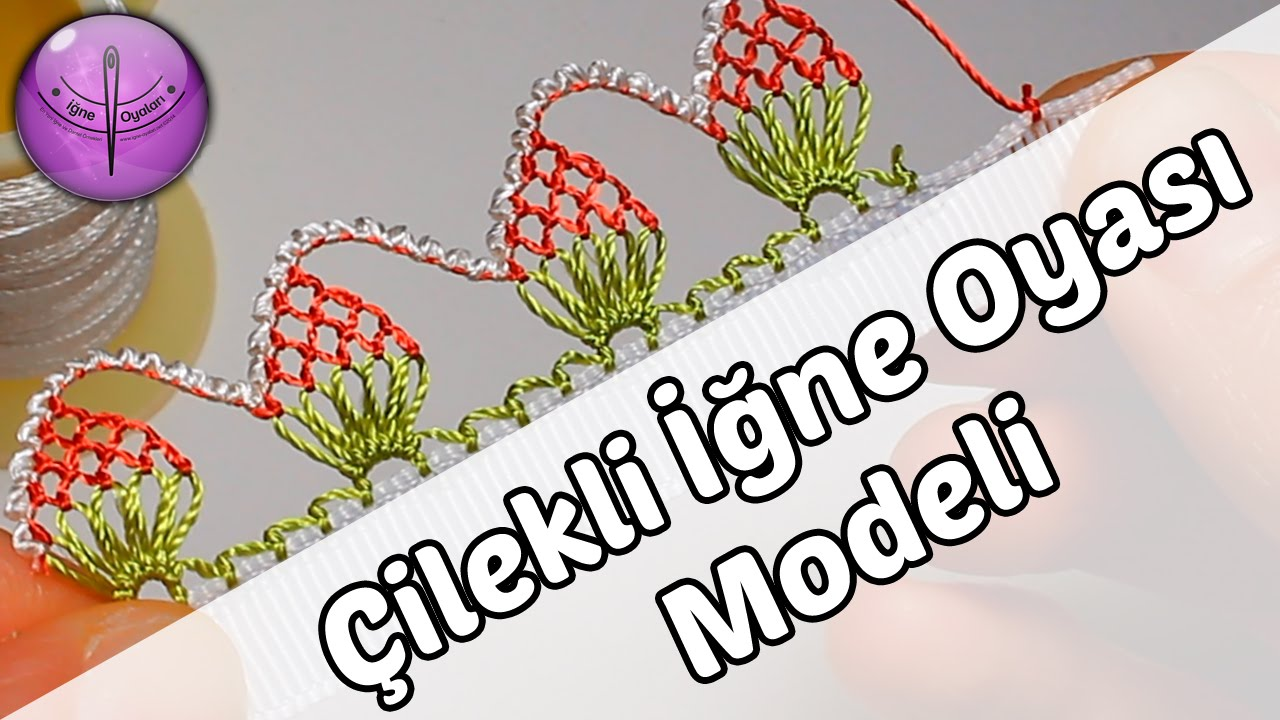 İğne Oyası İkiz Pırpır Çilek Modeli Yapımı Türkçe Anlatımlı Videolu