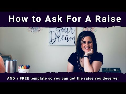 HOW TO ASK FOR A RAISE – Including a FREE Template!