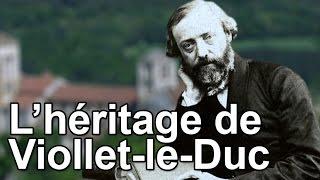 L'héritage de Viollet-le-Duc