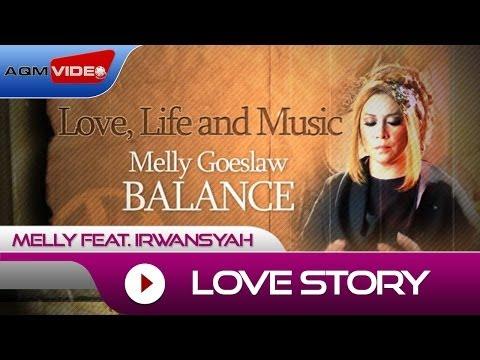 Melly feat. Irwansyah - Love Story   Alb. Balance #LoveLifeMusic