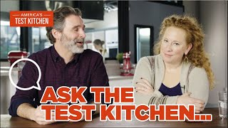 Ask the Test Kitchen with Keith Dresser and Ashley Moore