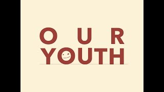 V.A OUR YOUTH Trailer
