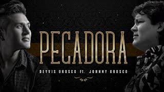 Deyvis Orosco - Pecadora 2020 ft. Johnny Orosco