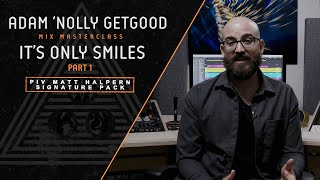 "Adam ""Nolly"" Getgood Mixing Masterclass part 1 of 2: Periphery ""It's Only Smiles"""