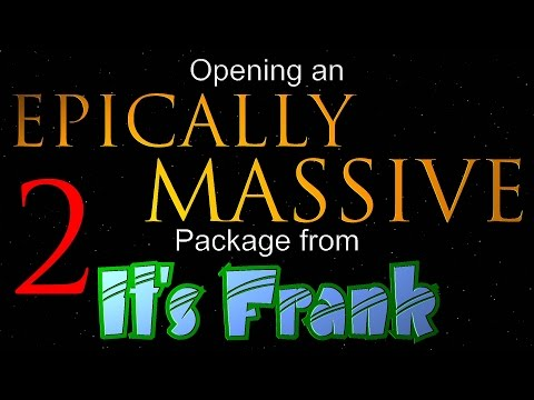 Opening an Epically Massive Package from It's Frank - Part 2