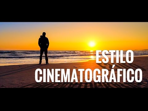 Cómo conseguir ESTILO CINEMATOGRÁFICO - Tutorial Viaje Cinemático