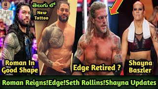 Roman Reigns New Tattoo! Edge Retired 2020 ? !Seth Rollins Leave! Shayna Baszler! WWE Telugu Lo!!
