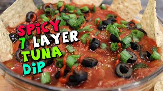 Spicy 7 Layer Tuna Dip Recipe (no Bake)