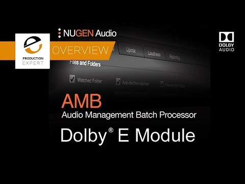 Overview - Nugen Audio AMB With Dolby E Module At BVE 2018