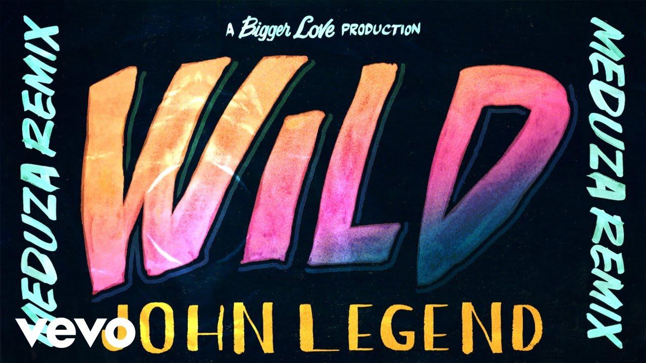 John Legend - Wild (MEDUZA Remix - Official Audio)