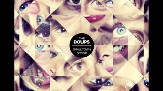 10 - These Days - The Doups - Smalltown Gossip
