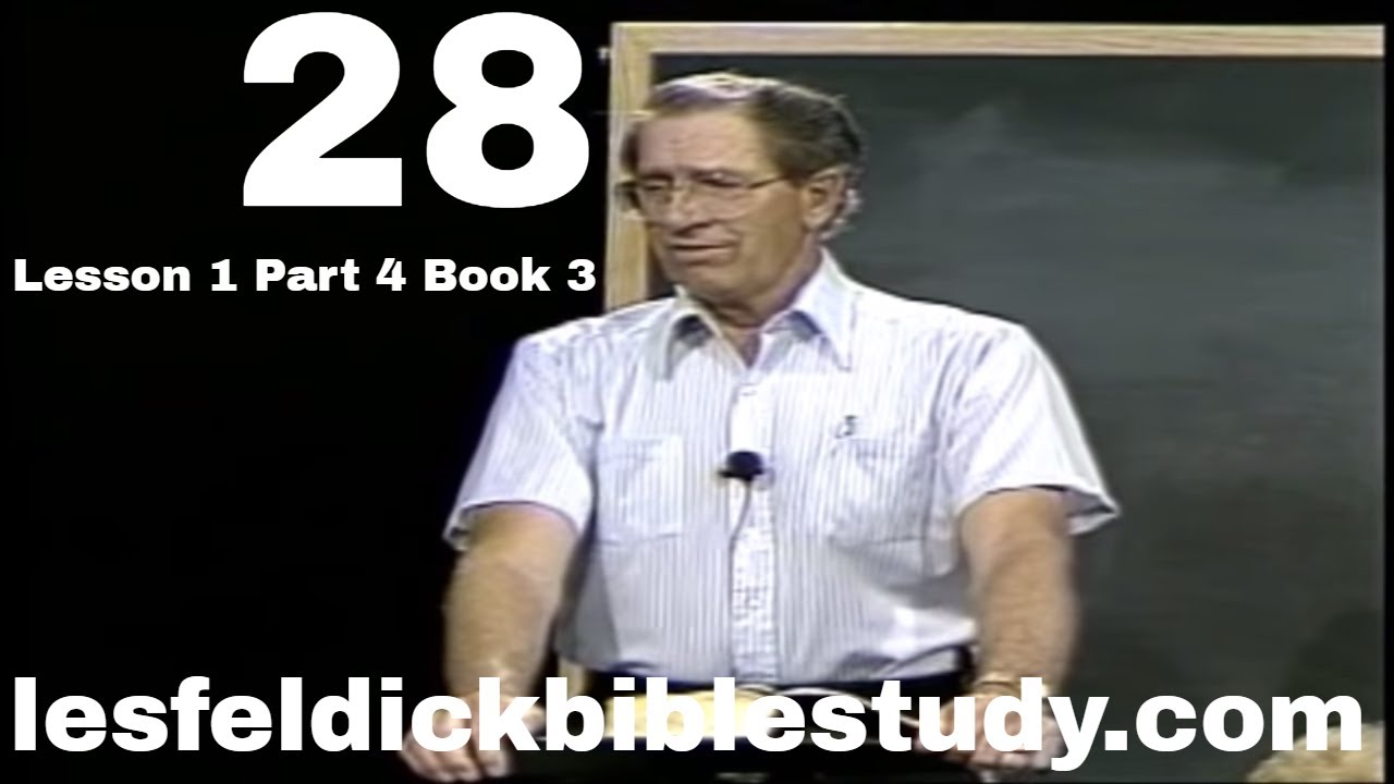 28 - Les Feldick Bible Study Lesson 1 - Part 4 - Book 3 - Noah,