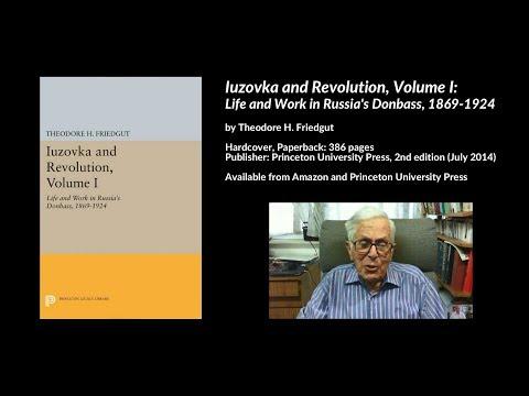 Iuzovka & Revolution, Volume I: Life & Work in Russia's Donbass, 1869-1924