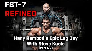 FST-7 Refined: Hany Rambod's EPIC Leg day with Steve Kuclo (Part 1/5)