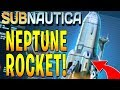 IS THIS THE FINALE? BUILDING THE NEPTUNE ROCKET (Subnautica Full Release Gameplay)_