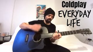 Everyday Life - Coldplay [Acoustic Cover By Joel Goguen]