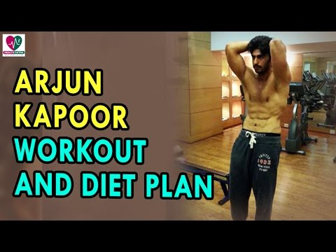 Arjun Kapoor workout and diet plan - Health Sutra - Best Health Tips