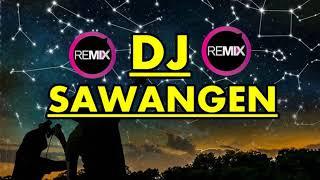 DJ SAWANGEN BIG BASS