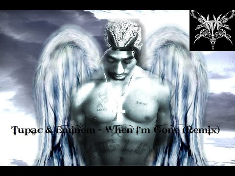 Eminem & Tupac - When I'm Gone (Remix)