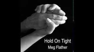 meg flather   hold on tight