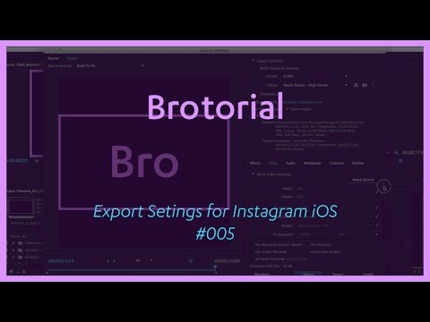 Premiere Pro CC 2015 Export Settings for Instagram iOS - Brotorial #005
