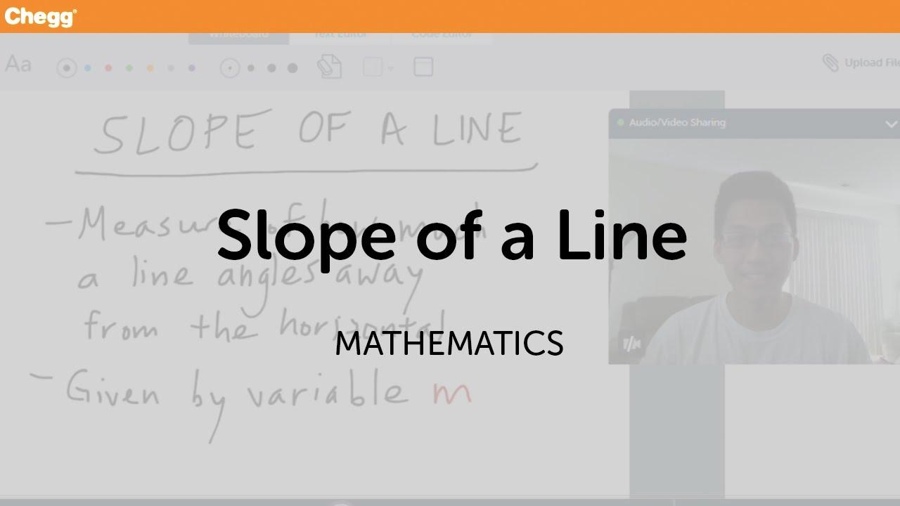 Slope of a Line | Math | Chegg Tutors