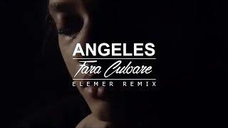 Angeles - Fara Culoare (Elemer Remix)