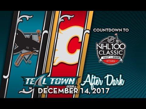 Teal Town After Dark (Postgame) Sharks @ Flames -  12/14/2017