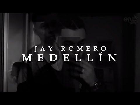Medellín - Jay Romero (Video Oficial)