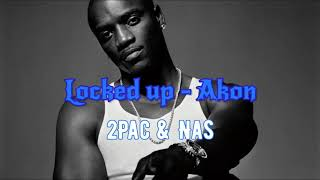 Akon - Locked Up (2Pac & Nas Remix) [Prod. Kyuuta Toko]